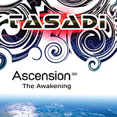 Play & Download Ascension 001 :The Awakening : Mixed by Tasadi by Various Artists | Napster