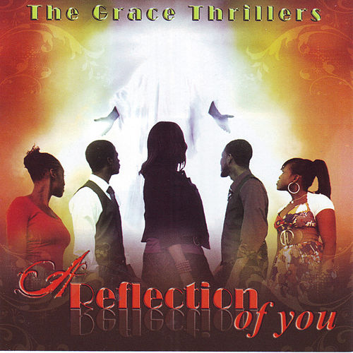 Play & Download A Reflection Of You by The Grace Thrillers | Napster