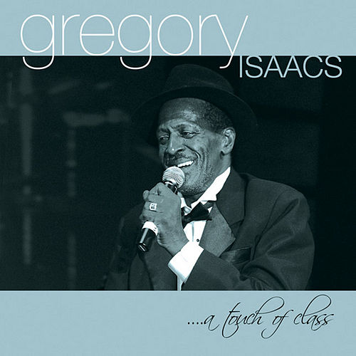 Touch Of Class by Gregory Isaacs