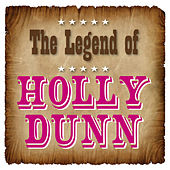 Play & Download The Legend of Holly Dunn by Holly Dunn | Napster