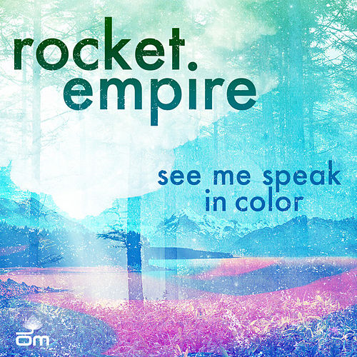 See Me Speak In Color by Rocket Empire