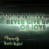 Play & Download Never Give Up On Love by Peven Everett | Napster