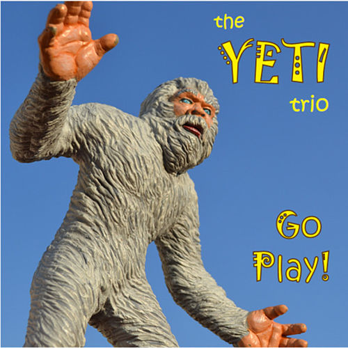 Go Play! by The Yeti Trio