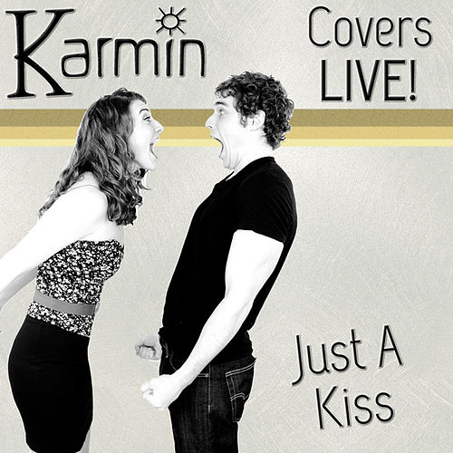Play & Download Just a Kiss (Live) [Original by Lady Antebellum] - Single by Karmin | Napster