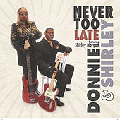 Play & Download Never Too Late (feat. Shirley Morgan) by Donnie | Napster