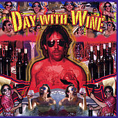 Play & Download Day with Wine by The Day | Napster