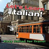 Play & Download Easy Italian for Travel, Volume 3 by Let's Learn Italian! | Napster
