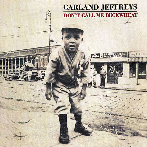 Play & Download Don't Call Me Buckwheat by Garland Jeffreys | Napster