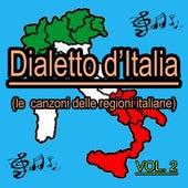 Dialetto italiano, vol. 2 (Le canzoni delle regioni italiane) by Various Artists