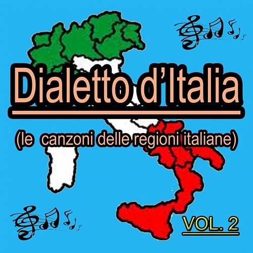 Play & Download Dialetto italiano, vol. 2 (Le canzoni delle regioni italiane) by Various Artists | Napster