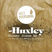 Shower Scene Ep by Huxley