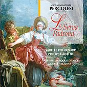 Play & Download Pergolesi : La serva padrona by Ensemble Baroque de Nice, Gilbert Bezzina, Isabelle Poulenard, Philippe Cantor | Napster
