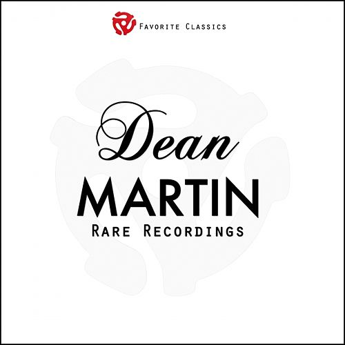 Play & Download Rare Recordings by Dean Martin | Napster