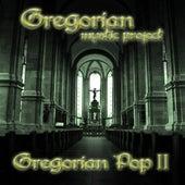Gregorian Pop, Vol. 2 by Gregorian Mystic Project