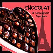 Play & Download Chocolat (A Tasty French Experience) by Various Artists | Napster