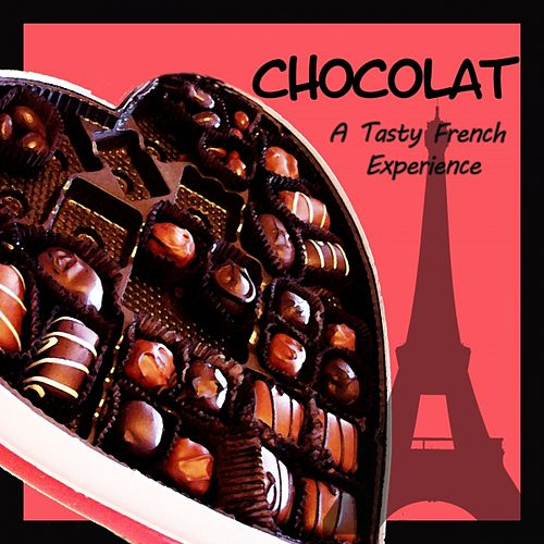 Chocolat (A Tasty French Experience) by Various Artists