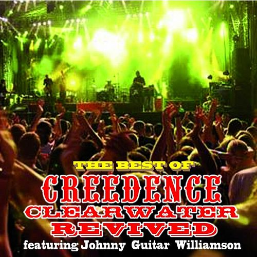 The Best Of (feat. Johnny Guitar Williamson) by Creedence Clearwater Revived