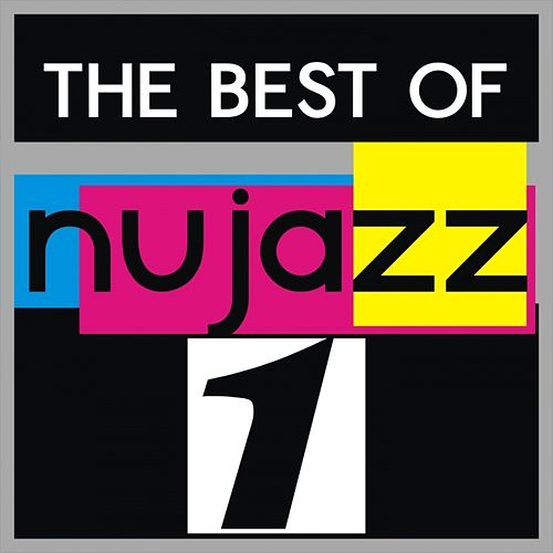 Play & Download The Best of Nu Jazz, Vol. 1 by Various Artists | Napster
