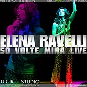 Elena Ravelli: 50 volte Mina live (Tour and Studio) by Elena Ravelli