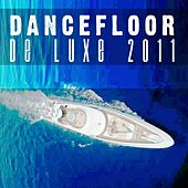 Play & Download Dancefloor De Luxe 2011 by Various Artists | Napster