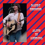 Play & Download Alive In America by Randy Meisner | Napster