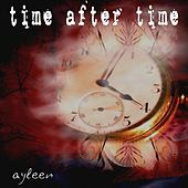 Play & Download Time After Time (The 2012 Mixes) by Ayleen | Napster