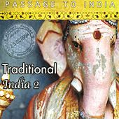 Play & Download Passage to India: Traditional India, Vol. 2 by Various Artists | Napster