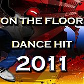 Play & Download On the Floor (Dance Hit 2011) by Disco Fever | Napster
