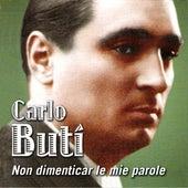 Non dimenticar le mie parole by Carlo Buti