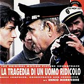 La tragedia di un uomo ridicolo (Original Motion Picture Soundtrack) by Ennio Morricone