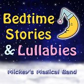 Play & Download Bedtime Stories & Lullabies by Mickey's Magical Band | Napster