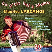 Play & Download Le p'tit bal à Momo (French Accordion) by Maurice Larcange | Napster