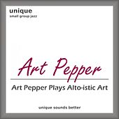 Art Pepper Plays Alto-istic Art by Art Pepper