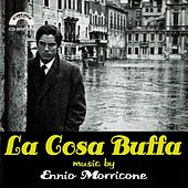 Play & Download La cosa buffa by Ennio Morricone | Napster