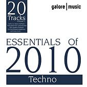 Play & Download Essentials of 2010 : Techno by Various Artists | Napster
