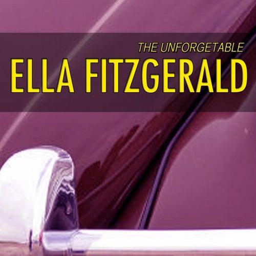 Unforgetable Ella Fitzgerald (Lullabies of Ella Fitzgerald) by Ella Fitzgerald