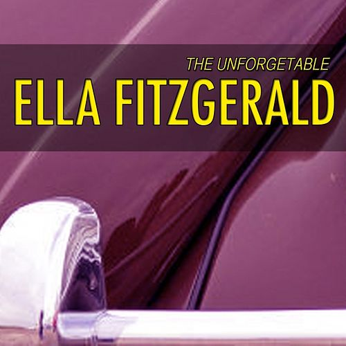 Play & Download Unforgetable Ella Fitzgerald (Lullabies of Ella Fitzgerald) by Ella Fitzgerald | Napster