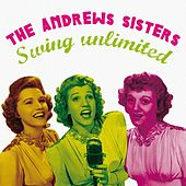 Play & Download Swing Unlimited by The Andrews Sisters | Napster