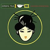 Play & Download Green Tea, Vol. 1 (Flavoured Atmosphere) by Various Artists | Napster