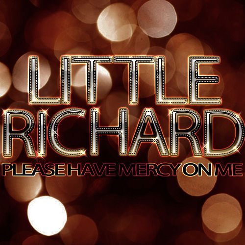 Please Have Mercy On Me by Little Richard