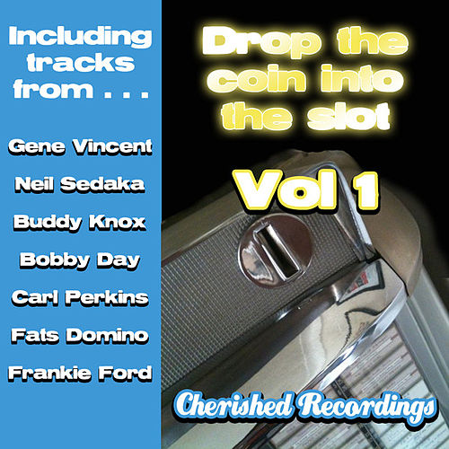 Drop The Coin Into The Slot Vol 1 by Various Artists