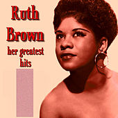 Play & Download Ruth Brown Her Greatest Hits by Ruth Brown | Napster