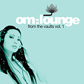 Play & Download Om: Lounge - From The Vaults Vol. 1 by Various Artists | Napster