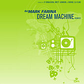 Play & Download Dream Machine Remixes by Mark Farina | Napster