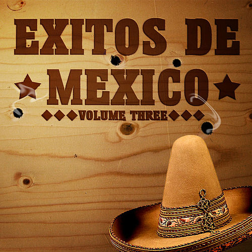 Play & Download Exitos De Mexico Vol 3 by Various Artists | Napster