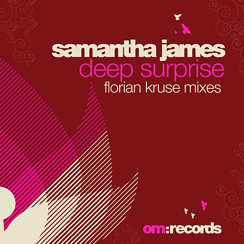 Play & Download DeepSurprise (FlorianKruseMixes) by Samantha James | Napster