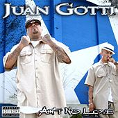 Play & Download Ain't Know Love by Juan Gotti | Napster
