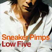 Low Five by Sneaker Pimps
