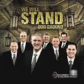 We Will Stand Our Ground by Kingdom Heirs