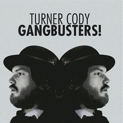 Gangbusters! by Turner Cody